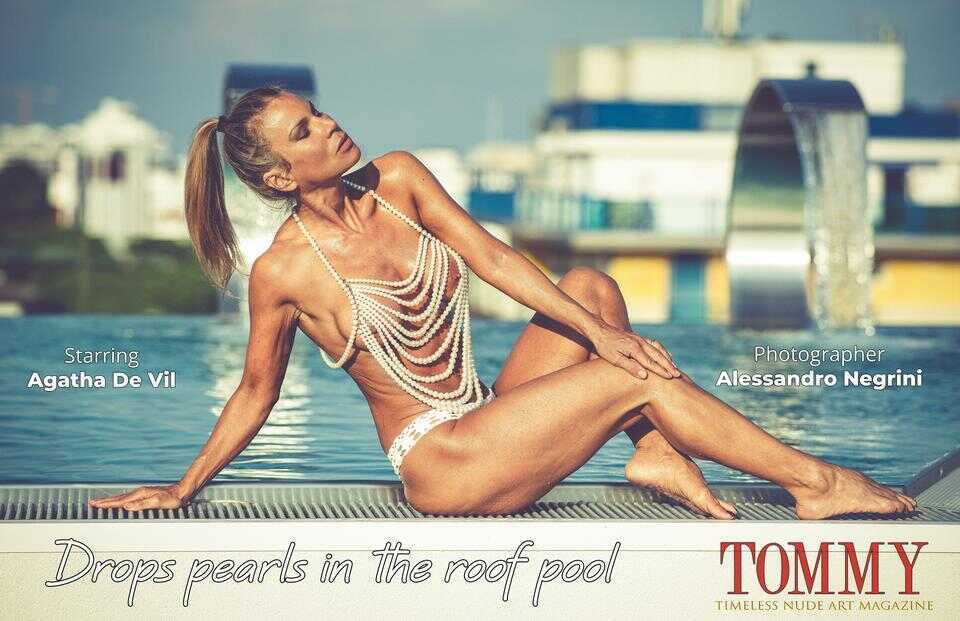 Tommy Nude Art - Agatha De Vil - Drops pearls in the roof pool - Alessandro Negrini