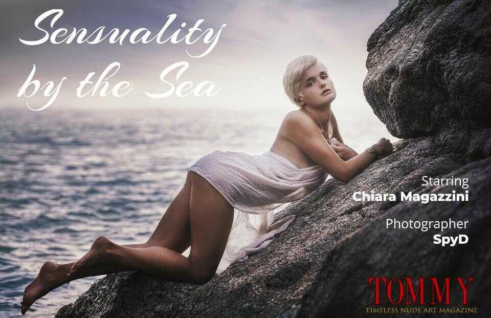 Tommy Nude Art - Chiara Magazzini - Sensuality by the Sea - SpyD